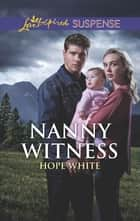 Nanny Witness ebook by Hope White