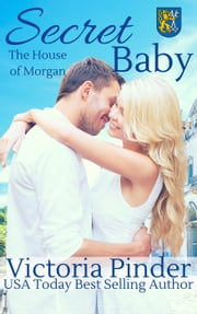 Secret Baby - The House of Morgan, #2 ebook by Victoria Pinder