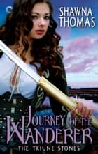 Journey of the Wanderer ebook by Shawna Thomas