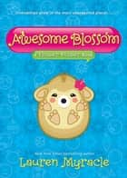 Awesome Blossom ebook by Lauren Myracle
