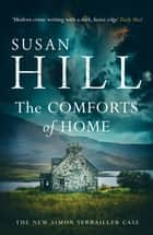 The Comforts of Home: Simon Serrailler Book 9 ebook by
