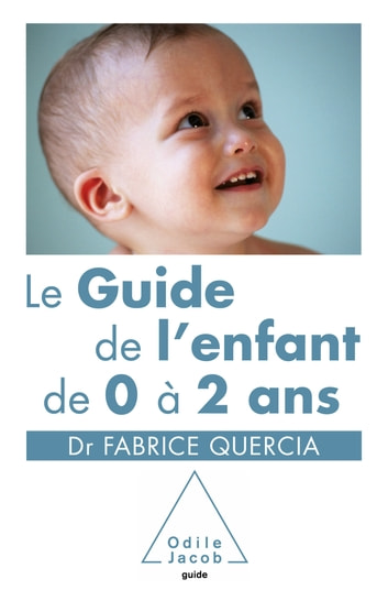Le Guide de l'enfant de 0 à 2 ans ebook by Fabrice Quercia