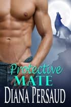 Protective Mate ebook by Diana Persaud