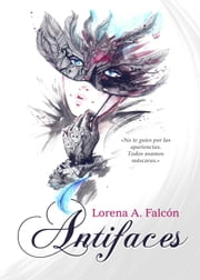 Antifaces ebook by Lorena Falcón