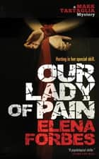 Our Lady of Pain ebook by Elena Forbes