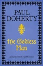 The Godless Man (Telamon Triology, Book 2) - A deadly spy stalks the pages of this gripping mystery ebook by Paul Doherty