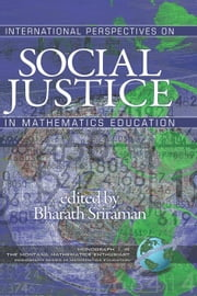 International Perspectives on Social Justice in Mathematics Education ebook by Sriraman, Bharath