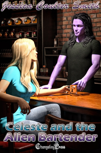 Celeste and the Alien Bartender ebook by Jessica Coulter Smith