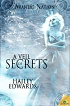 A Veil of Secrets ebook by Hailey Edwards