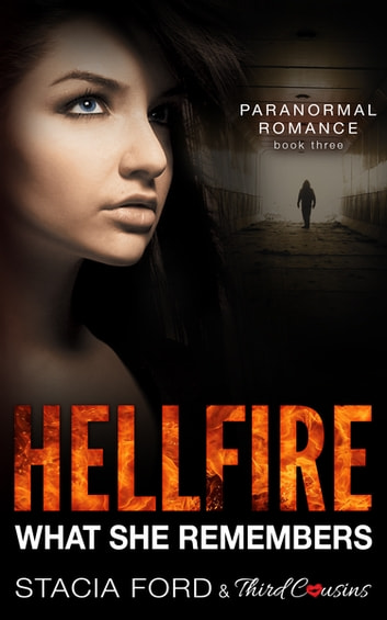 Hellfire - What She Remembers - (Paranormal Romance) (Book 3) ebook by Third Cousins,Stacia Ford