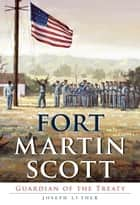 Fort Martin Scott ebook by Joseph Luther
