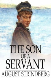 The Son of a Servant ebook by August Strindberg,Claud Field