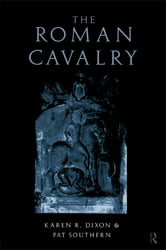 The Roman Cavalry ebook by Karen R. Dixon,Pat Southern