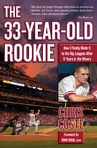 The 33-Year-Old Rookie ebook by Chris Coste