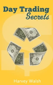 Day Trading Secrets ebook by Harvey Walsh