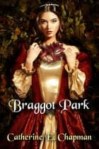 Braggot Park ebook by Catherine E. Chapman