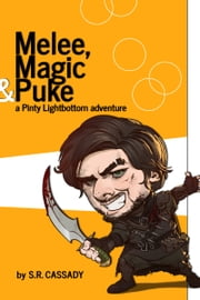 Melee, Magic & Puke ebook by S.R. Cassady