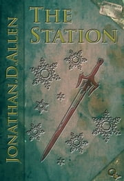 The Station ebook by Jonathan D Allen