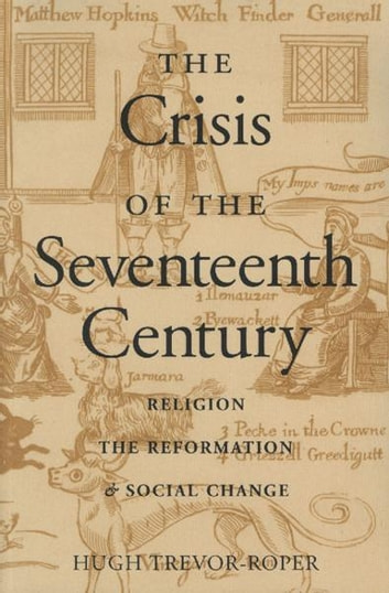 The Crisis of the Seventeenth Century - Religion, the Reformation, and Social Change ebook by Hugh Trevor-Roper