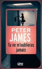 Tu ne m'oublieras jamais ebook by Raphaëlle DEDOURGE, Peter JAMES