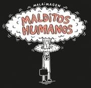 Malditos humanos ebook by Galindo Guillermo
