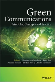 Green Communications - Principles, Concepts and Practice ebook by Peter Rost,Andreas Maeder,Michela Meo,Konstantinos  Samdanis,Christos  Verikoukis