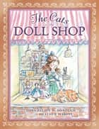 The Cats in the Doll Shop ebook by Yona Zeldis McDonough, Heather Maione