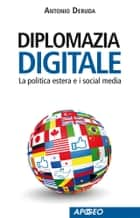 Diplomazia digitale ebook by Antonio Deruda
