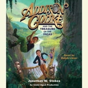 Addison Cooke and the Treasure of the Incas audiobook by Jonathan W. Stokes