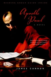 Apostle Paul - A Novel ebook by James Cannon