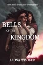 Bells of the Kingdom ebook by Leona Wisoker