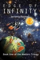 Edge of Infinity ebook by Jeremy Reimer