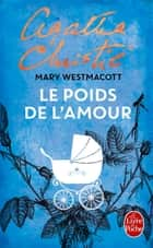 Le Poids de l'amour ebook by Agatha Christie