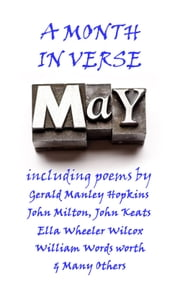 May, A Month In Verse ebook by John Milton, Gerard Manley Hopkins, Johann Wolfgang von Goethe,...