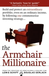 The Armchair Millionaire ebook by Lewis Schiff,Douglas Gerlach
