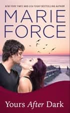 Yours After Dark (Gansett Island Series, Book 20) ekitaplar by Marie Force