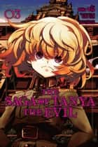 The Saga of Tanya the Evil, Vol. 3 (manga) ebook by Carlo Zen, Chika Tojo, Shinobu Shinotsuki
