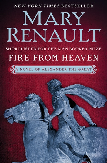 Fire from Heaven eBook by Mary Renault