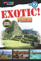 EXOTIC! Places - Level 2 ebook by Lisa Kurkov