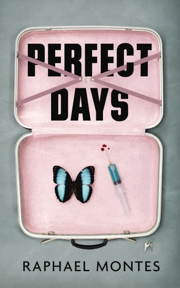 Perfect Days ebook by Raphael Montes,Alison Entrekin