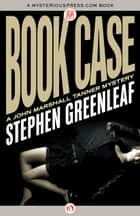 Book Case ebook by Stephen Greenleaf