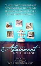 Attainment - Temptation Series, #3.5 ebook by K.M. Golland