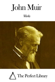 Works of John Muir ebook by John Muir