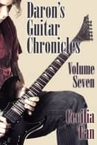 Daron's Guitar Chronicles: Volume Seven ebook by