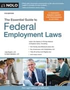 Essential Guide to Federal Employment Laws ebook by Lisa Guerin, J.D., Sachi Barreiro,...