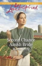 Second Chance Amish Bride ebook by Marta Perry