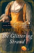 The Glittering Strand - A triumphant story of a young womans fight for independence ebook by Judith Lennox