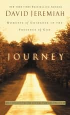 Journey - Moments of Guidance in the Presence of God ebook by