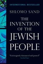 The Invention of the Jewish People ebook by Shlomo Sand