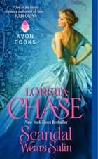 Scandal Wears Satin ebook by Loretta Chase